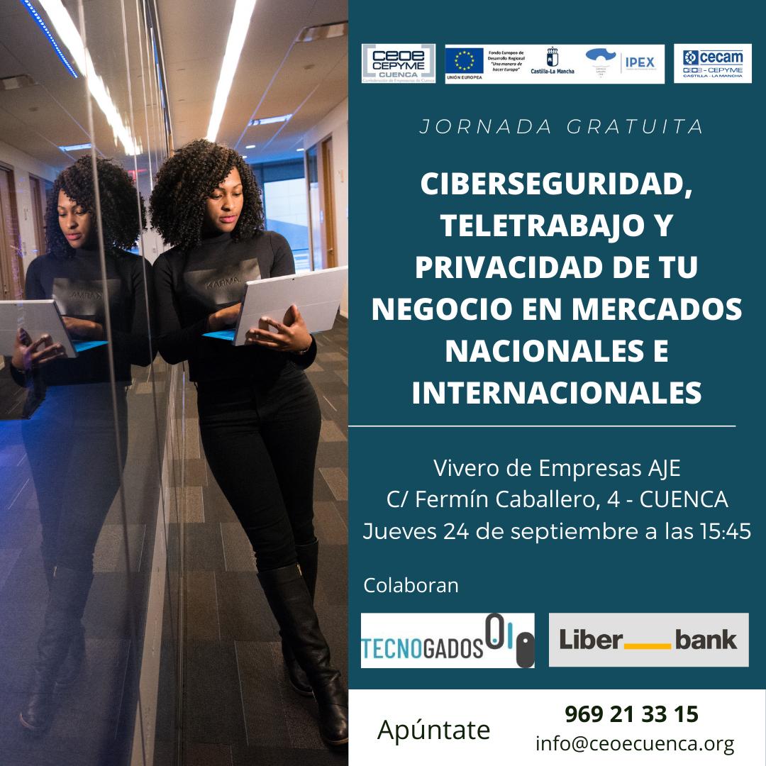 La Confederación de Empresarios pone en marcha una jornada sobre ciberseguridad en mercados nacionales e internacionales