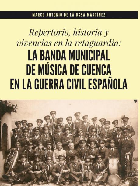 La Banda de Música de Cuenca en la guerra civil española, protagonista de un libro