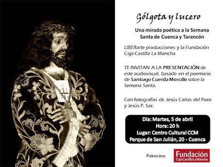 """Santiago Cuerda Morcillo presenta el audiovisual """"Gólgota y lucero. Una mirada poética a la Semana Santa de Cuenca y Tarancón"""""""
