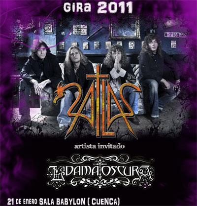 El próximo 21 de enero de 2011 comenzará la gira de Atlas y La Dama Oscura, arrancando en Cuenca en la Sala Babylon