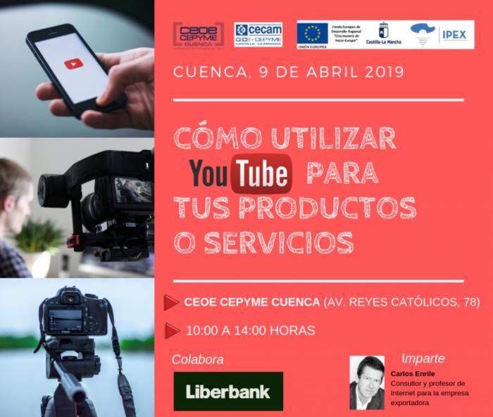 CEOE CEPYME Cuenca impartirá una jornada con el fin de que los empresarios saquen partido a Youtube para exportar